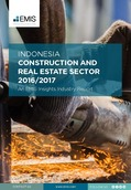 Indonesia Construction and Real Estate Sector Report 2016/2017 - Page 1